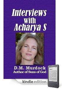 Interviews with Acharya S on Kindle