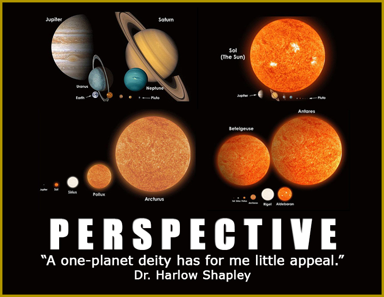 Perspective: 'A one-planet deity has for me little appeal.' Dr. Harlow Shipley