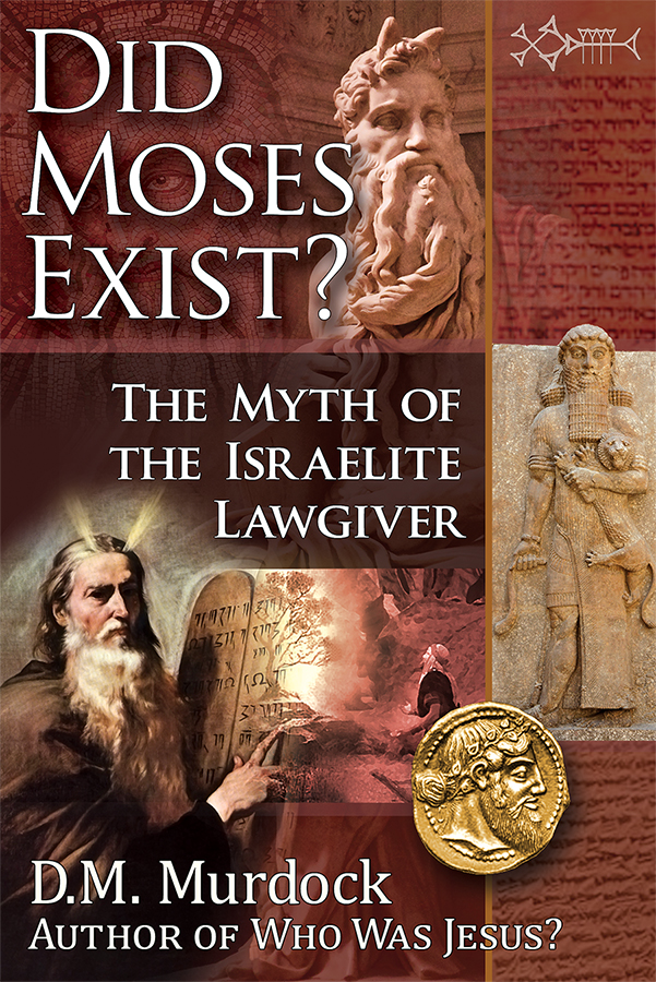 Did Moses Exist? The Myth of the Israelite Lawgiver