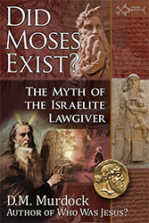 Did Moses Exist? The Myth of the Israelite Lawgiver front cover