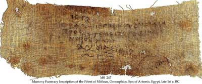 Egyptian Mithra inscription on cloth; 1st century BCE; The Schøyen Collection, www.schoyencollection.com/religionsExtinct2.html