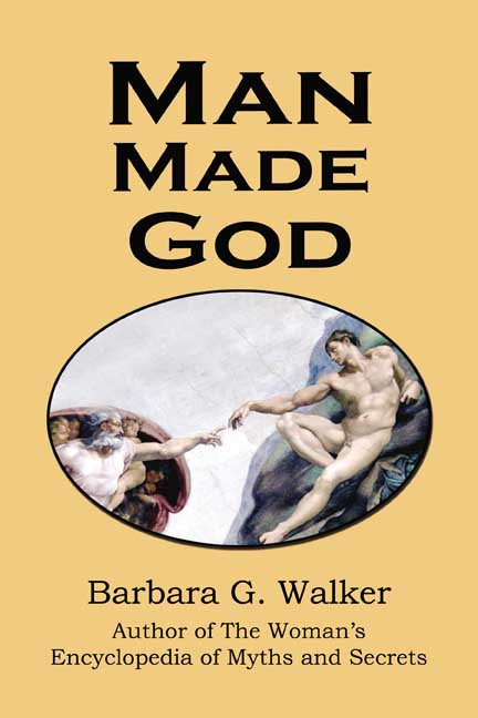Man Made God by Barbara Walker